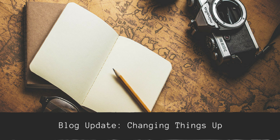 Blog Update: Changing Things Up